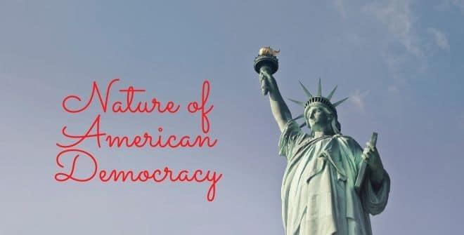 Nature of American Democracy