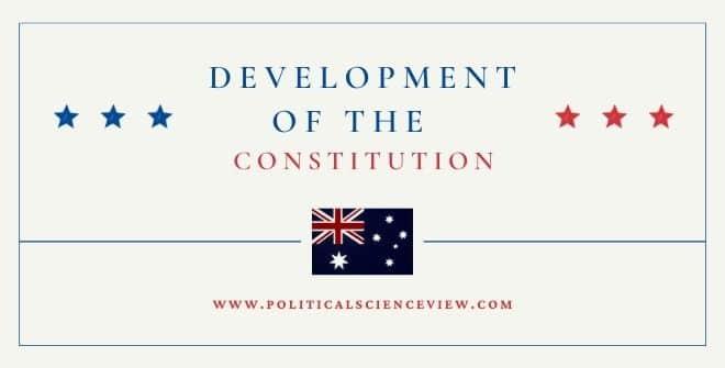 Development of the Constitution