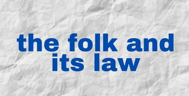 the folk and its law